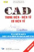 CAD Trong Điện, Điện Tử, Cơ Điện Tử - Vẽ Và Thiết Kế Mạch In EAGLE 5.10 Và ORCAD 16.0 Dành Cho Người Tự Học