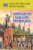 Lịch Sử Việt Nam Bằng Tranh - Tập 2: Chống Quân Xâm Lược Phương Bắc