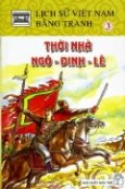 Lịch Sử Việt Nam Bằng Tranh - Tập 3: Thời Nhà Ngô - Đinh - Lê