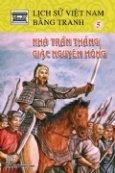 Lịch Sử Việt Nam Bằng Tranh - Tập 5: Nhà Trần Thắng Giặc Nguyên Mông