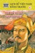 Lịch Sử Việt Nam Bằng Tranh - Tập 6: Nhà Hồ Và Các Cuộc Cải Cách