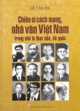 Chiến Sĩ Cách Mạng - Nhà Văn Việt Nam Trong Nhà Tù Thực Dân, Đế Quốc (Bìa Cứng)