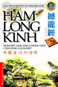Hám Long Kinh - Nhận Biết Long Mạch Phong Thủy Chấn Hưng Gia Nghiệp