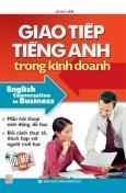 Giao Tiếp Tiếng Anh Trong Kinh Doanh (Kèm CD)