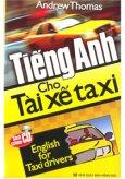 Tiếng Anh Cho Tài Xế Taxi (Kèm CD)