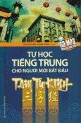 Tam Tự Kinh - Tự Học Tiếng Trung Cho Người Mới Bắt Đầu (Kèm CD)