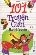 101 Truyện Cười Học Sinh, Sinh Viên - Tập 2