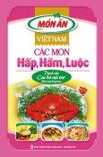 Món Ăn Việt Nam - Các Món Hấp, Hầm, Luộc - Dành Cho Các Bà Nội Trợ Khéo Tay Hay Làm