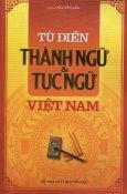 Từ Điển Thành Ngữ & Tục Ngữ Việt Nam