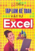 Tập Làm Kế Toán Vật Tư Trên Excel