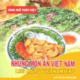 Những Món Ăn Việt Nam - Les Mets Vietnamiens (Song Ngữ Pháp - Việt)