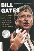 Bill Gates - Tham Vọng Lớn Lao & Quá Trình Hình Thành Đế Chế Microsoft