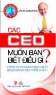 Các CEO Muốn Bạn Biết Điều Gì? - Công Ty Của Bạn Thực Chất Hoạt Động Như Thế Nào?