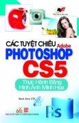Các Tuyệt Chiêu Adobe Photoshop CS5 - Thực Hành Bằng Hình Ảnh Minh họa (Sách Kèm CD)
