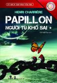 Tủ Sách Tinh Hoa Văn Học - Papillon Người Tù Khổ Sai - Tập 1