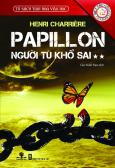 Tủ Sách Tinh Hoa Văn Học - Papillon Người Tù Khổ Sai - Tập 2