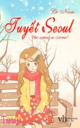 Tuyết Seoul (Tặng Kèm 2 Trang Màu Khổ Lớn)