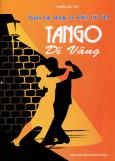 Tuyển Tập Những Ca Khúc Trữ Tình - Tango Dĩ Vãng