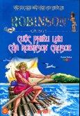 Văn Học Kinh Điển Dành Cho Thiếu Nhi - Cuộc Phiêu Lưu Của Robinson Crusoe (Bìa Mềm)