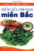 Nấu Ăn Mỗi Ngày - Những Bữa Cơm Ngon Miền Bắc