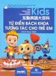 Từ Điển Bách Khoa Tương Tác Cho Trẻ Em - Anh-Hoa-Việt (Kèm 1 Đĩa CD)