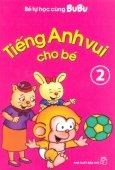 Bé Tự Học Cùng Bubu - Tiếng Anh Vui Cho Bé (Tập 2)