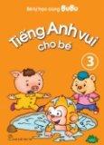 Bé Tự Học Cùng Bubu - Tiếng Anh Vui Cho Bé (Tập 3)
