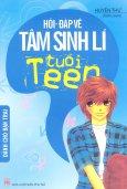 Hỏi - Đáp Về Tâm Sinh Lí Tuổi Teen - Dành Cho Bạn Trai