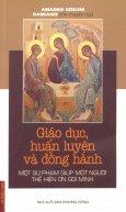 Giáo Dục, Huấn Luyện Và Đồng Hành - Một Sư Phạm Giúp Một Người Thể Hiện Ơn Gọi Mình