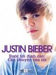 Justin Bieber - Bước Tới Đỉnh Cao: Câu Chuyện Của Tôi