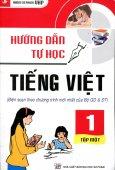 Hướng Dẫn Tự Học Tiếng Việt Lớp 1 - Tập 1