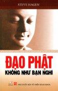 Đạo Phật Không Như Bạn Nghĩ