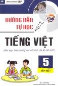 Hướng Dẫn Tự Học Tiếng Việt Lớp 5 - Tập 1