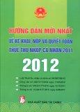 Hướng Dẫn Mới Nhất Về Kê Khai, Nộp Và Quyết Toán Thuế Thu Nhập Cá Nhân 2011