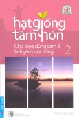 Hạt Giống Tâm Hồn - Tập 2: Cho Lòng Dũng Cảm & Tình Yêu Cuộc Sống (Sách Bỏ Túi)