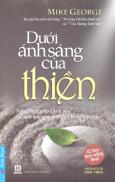 Dưới Ánh Sáng Của Thiền - Nghệ Thuật Giúp Khám Phá Và Phát Huy Những Tố Chất Trong Tâm Hồn