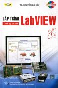 Lập Trình Lab VIEW - Trình Độ Cơ Bản - Tập 1 (Kèm 1 CD)