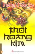 Thời Hoàng Kim (Tiểu Thuyết)
