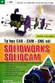 Tự Học CAD - CAM - CNC Với Solidworks & Solidcam - Phần Căn Bản