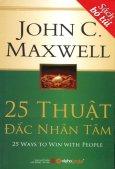 25 Thuật Đắc Nhân Tâm (Sách Bỏ Túi)