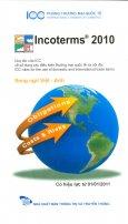 Incoterms 2010 - Quy Tắc Của ICC Về Sử Dụng Các Điều Kiện Thương Mại Quốc Tế Và Nội Địa (Song Ngữ Việt - Anh)