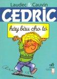 Cedric - Hãy Bầu Cho Tớ