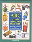 ABC TỪ ĐIỂN TIẾNG ANH BẰNG HÌNH