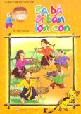 Tủ Sách Mẹ Dạy Con Học - Cùng Bé Học Đồng Dao - Ba Bà Đi Bán Lợn Con