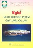 Chương Trình 100 Nghề Cho Nông Dân - Quyển 41: Nghề Nuôi Thương Phẩm Các Loài Cá Lóc