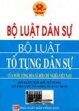 Bộ Luật Dân Sự - Bộ Luật Tố Tụng Dân Sự Của Nước Cộng Hòa Xã Hội Chủ Nghĩa Việt Nam (Đã Được Sửa Đổi, Bổ Sung, Có Hiệu Lực Thi Hành Từ 01-01-2012)