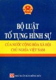 Bộ Luật Tố Tụng Hình Sự Của Nước Cộng Hòa Xã Hội Chủ Nghĩa Việt Nam