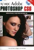 Tự Học Adobe Photoshop CS6 - Tập 1 (Tặng Kèm CD)