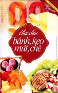 Nghệ Thuật Nấu Ăn - 99 Thực Đơn Bánh, Kẹo, Mứt, Chè
