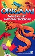 Origami - Nghệ Thuật Gấp Giấy Nâng Cao